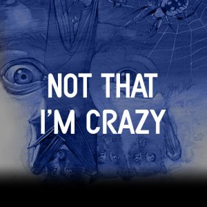 Not That I'm Crazy Album Cover